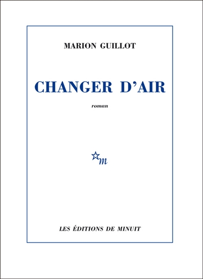 Changer d'air Guillot, Marion Minuit